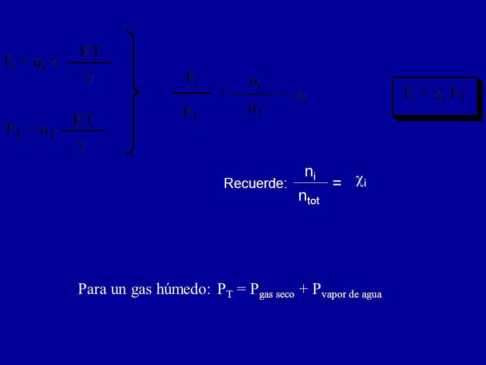 Para un gas húmedo: PT = Pgas seco + Pvapor de agua