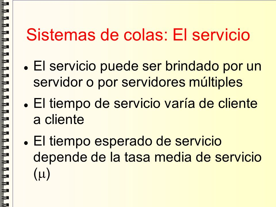 Sistemas de colas: El servicio
