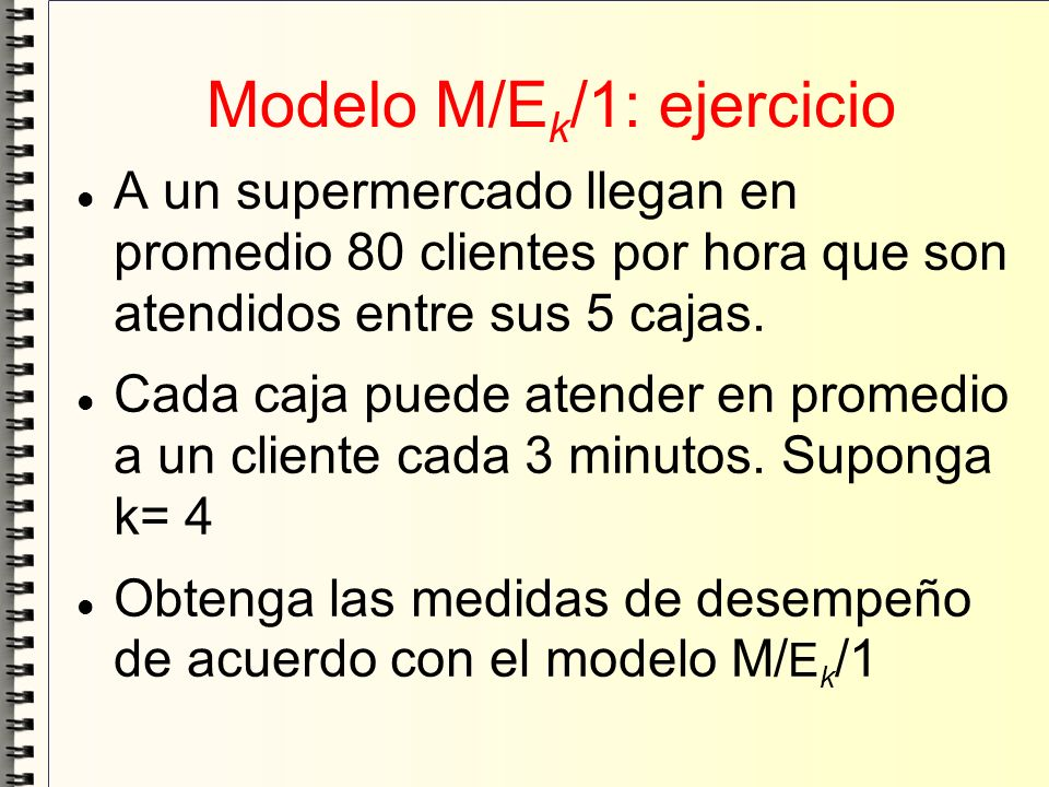 Modelo M/Ek/1: ejercicio
