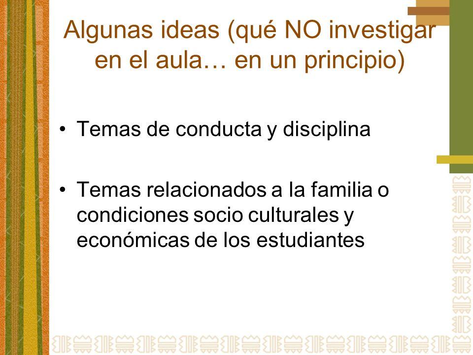 Algunas ideas (qué NO investigar en el aula… en un principio)
