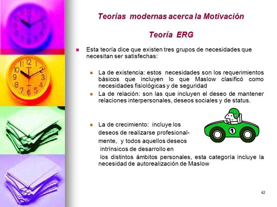 Teorías modernas acerca la Motivación Teoría ERG