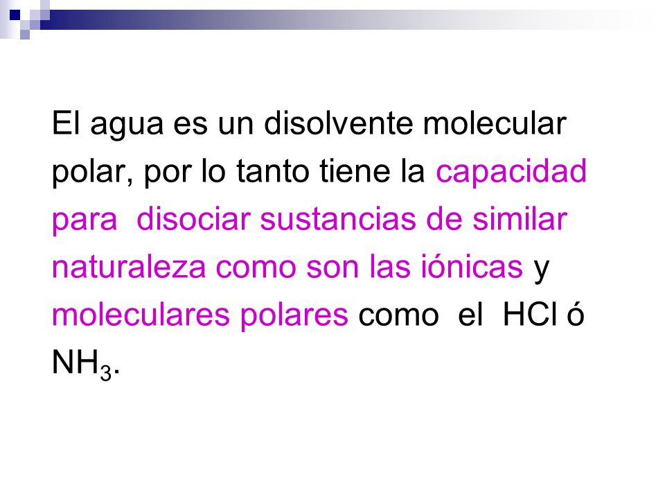El agua es un disolvente molecular