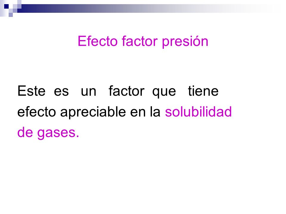 Efecto factor presión Este es un factor que tiene.