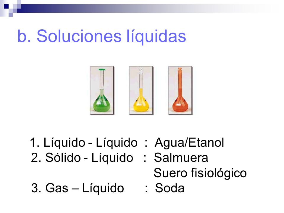 b. Soluciones líquidas 2. Sólido - Líquido : Salmuera