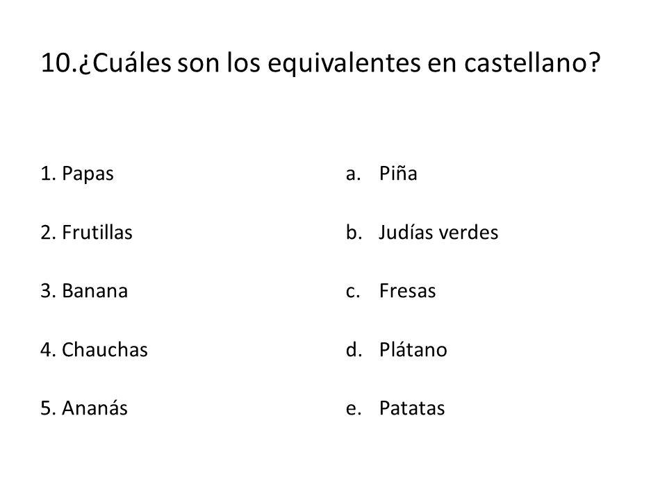 10.¿Cuáles son los equivalentes en castellano
