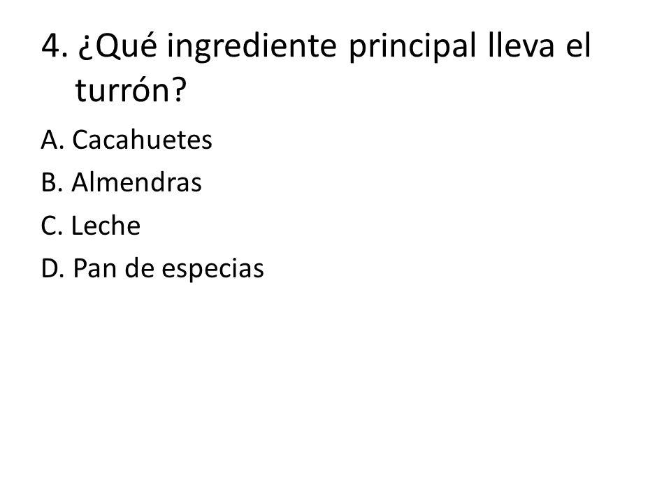 4. ¿Qué ingrediente principal lleva el turrón