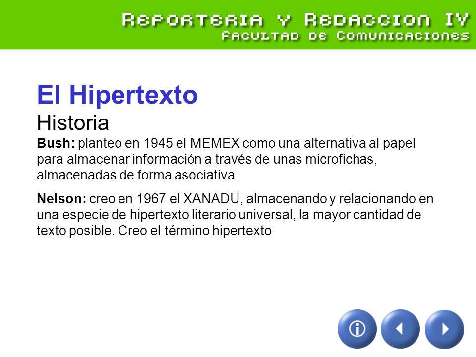 El Hipertexto Historia Bush: planteo en 1945 el MEMEX como una alternativa al papel para almacenar información a través de unas microfichas, almacenadas de forma asociativa.