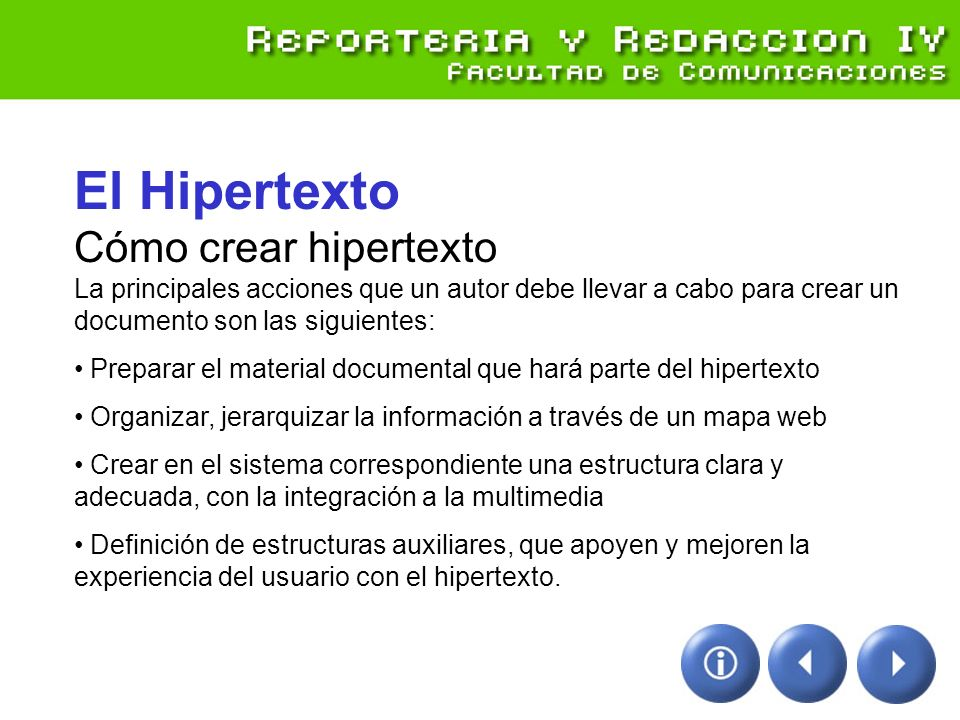El Hipertexto Cómo crear hipertexto La principales acciones que un autor debe llevar a cabo para crear un documento son las siguientes: