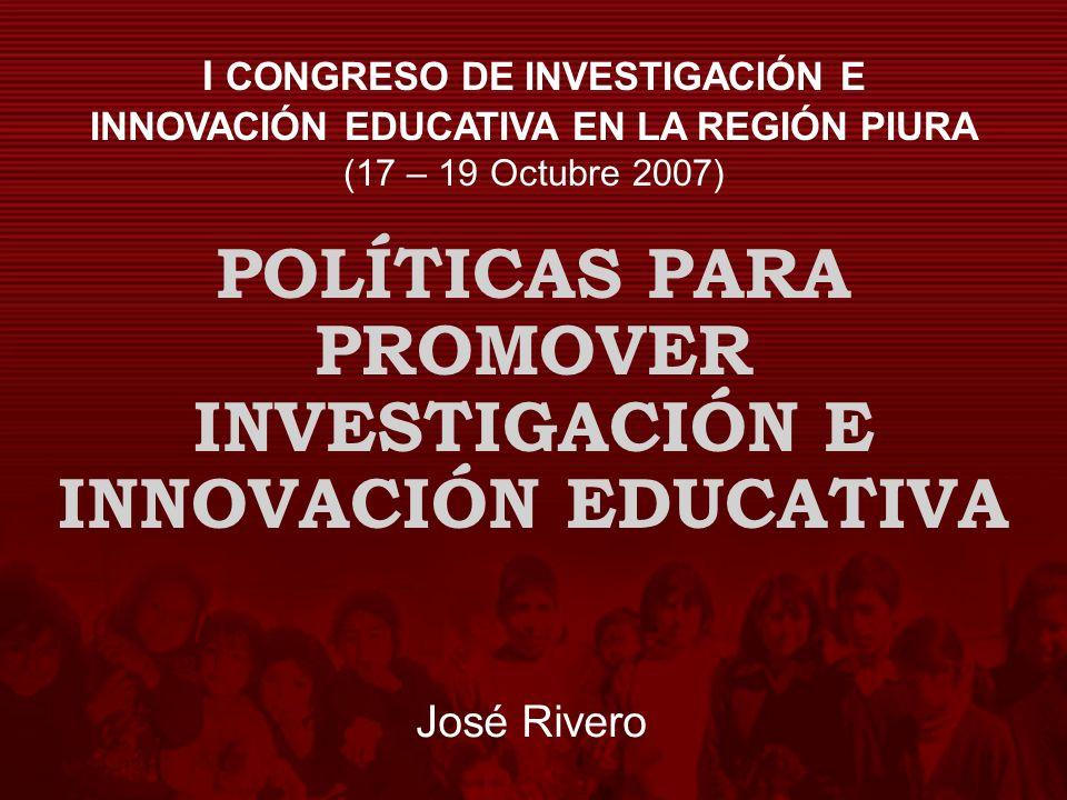 POLÍTICAS PARA PROMOVER INVESTIGACIÓN E INNOVACIÓN EDUCATIVA