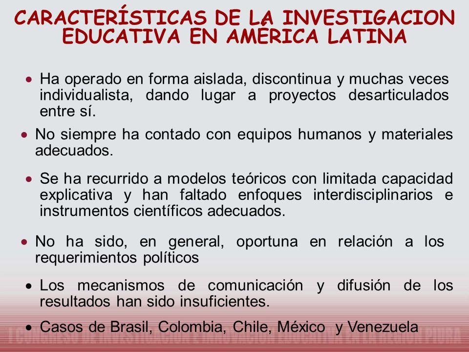 CARACTERÍSTICAS DE LA INVESTIGACION EDUCATIVA EN AMÉRICA LATINA
