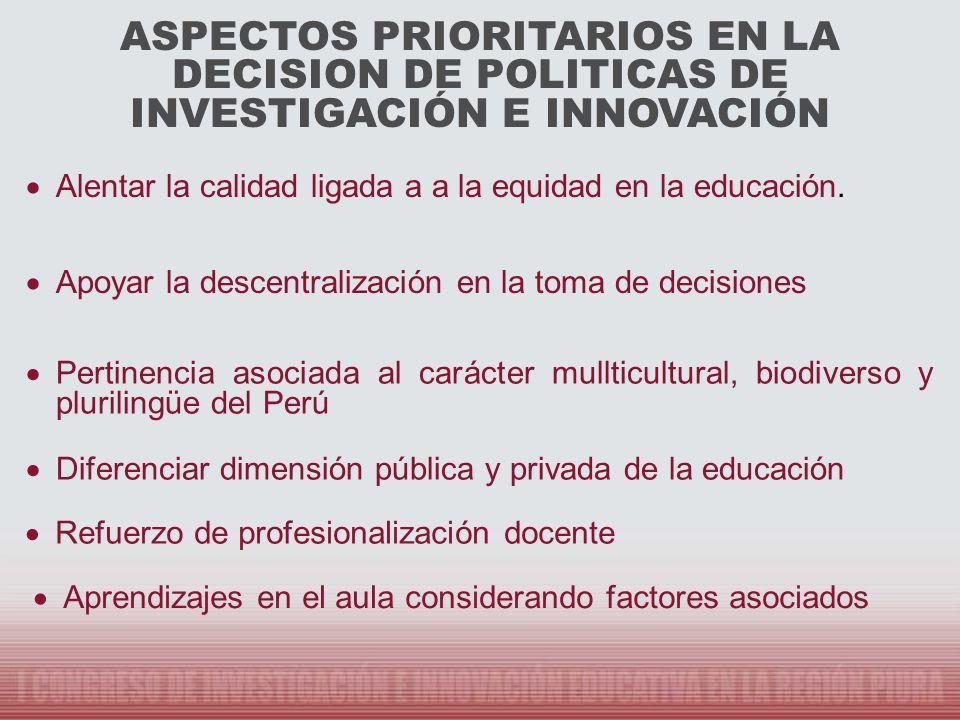 ASPECTOS PRIORITARIOS EN LA DECISION DE POLITICAS DE INVESTIGACIÓN E INNOVACIÓN