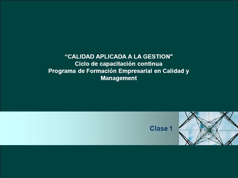 Clase 1 CALIDAD APLICADA A LA GESTION Ciclo de capacitación continua