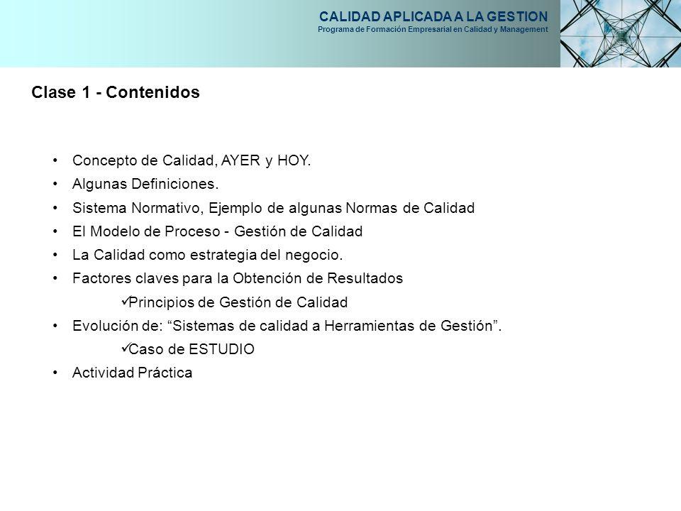 Clase 1 - Contenidos Concepto de Calidad, AYER y HOY.