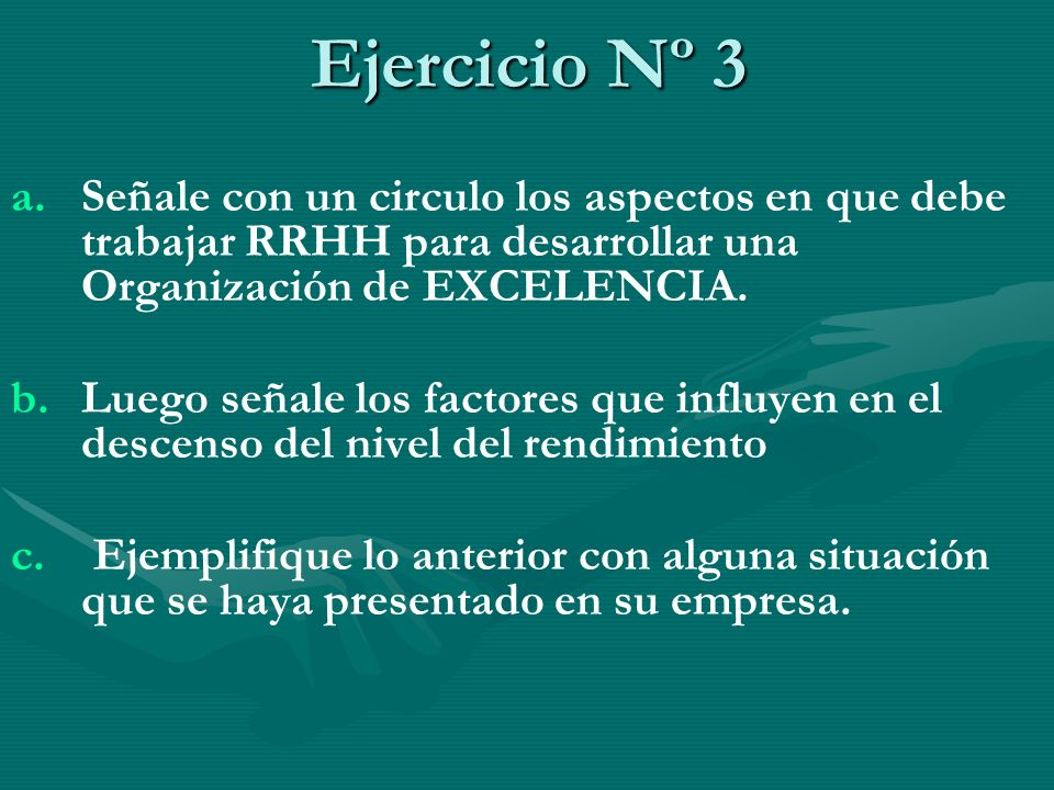 Ejercicio Nº 3 Señale con un circulo los aspectos en que debe trabajar RRHH para desarrollar una Organización de EXCELENCIA.