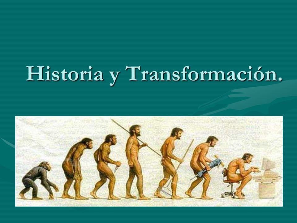 Historia y Transformación.