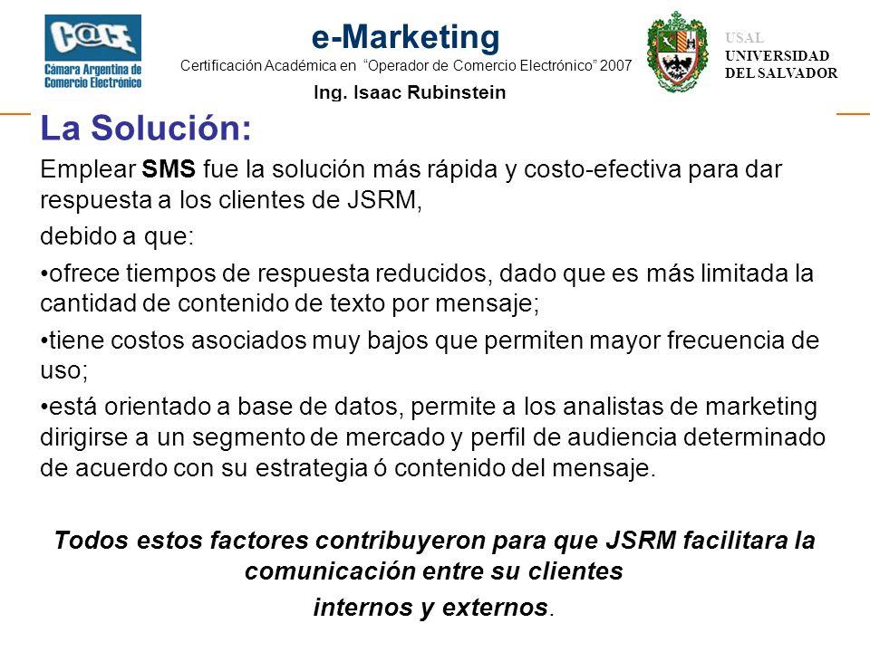 La Solución: Emplear SMS fue la solución más rápida y costo-efectiva para dar respuesta a los clientes de JSRM,
