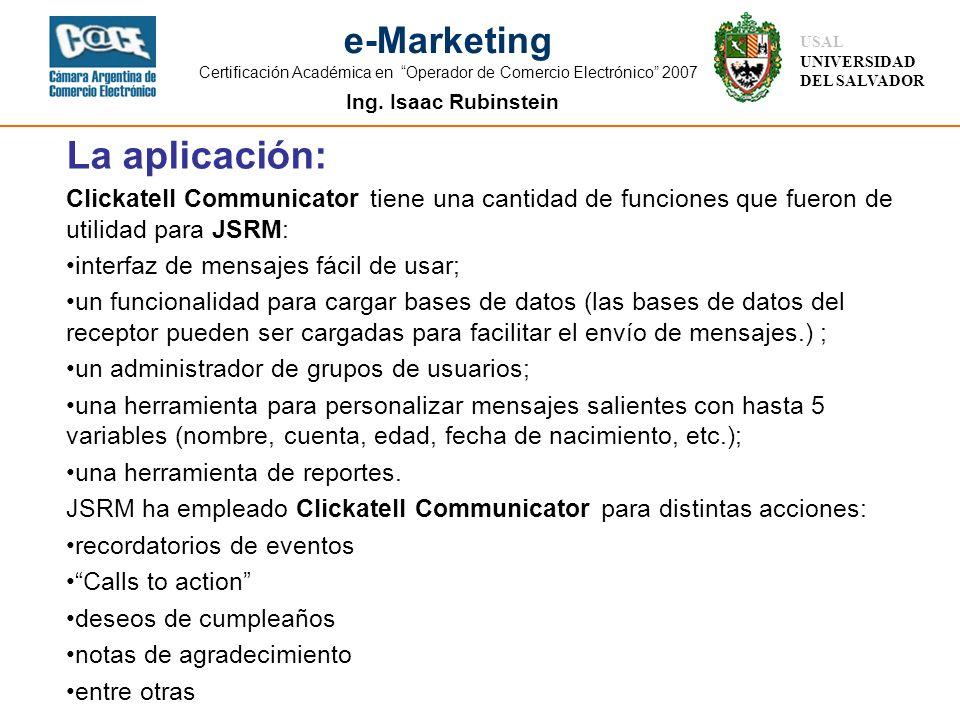 La aplicación: Clickatell Communicator tiene una cantidad de funciones que fueron de utilidad para JSRM: