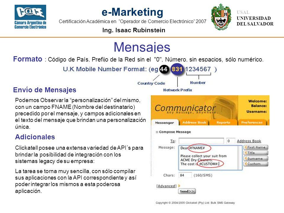 Mensajes Formato : Código de País, Prefijo de la Red sin el 0 , Número, sin espacios, sólo numérico.