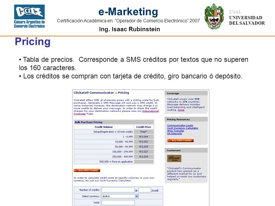 Pricing Tabla de precios. Corresponde a SMS créditos por textos que no superen los 160 caracteres.