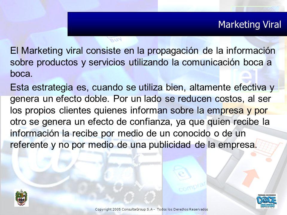 Marketing Viral El Marketing viral consiste en la propagación de la información sobre productos y servicios utilizando la comunicación boca a boca.