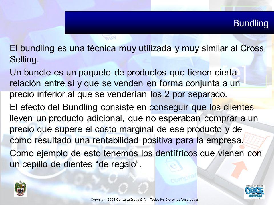 Bundling El bundling es una técnica muy utilizada y muy similar al Cross Selling.