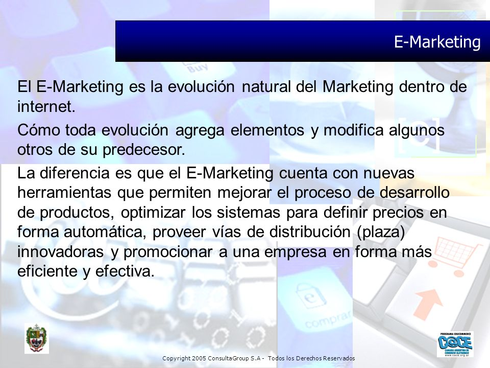 E-Marketing El E-Marketing es la evolución natural del Marketing dentro de internet.