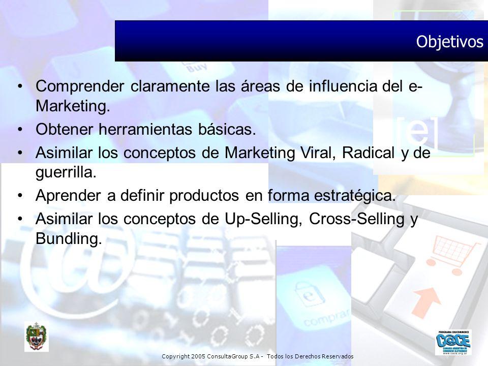 Objetivos Comprender claramente las áreas de influencia del e-Marketing. Obtener herramientas básicas.