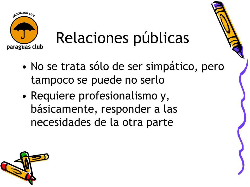 Relaciones públicasNo se trata sólo de ser simpático, pero tampoco se puede no serlo.