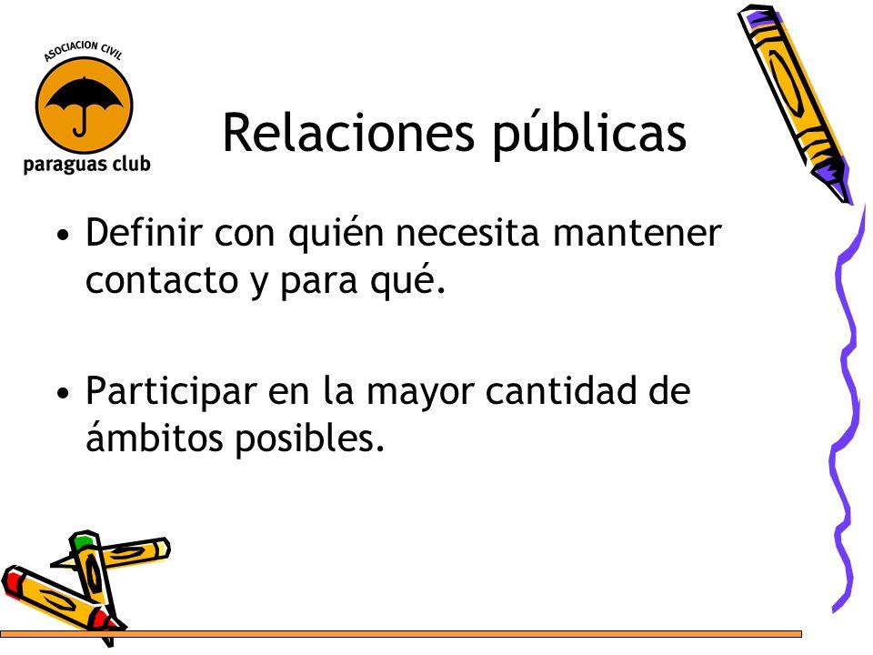 Relaciones públicasDefinir con quién necesita mantener contacto y para qué.