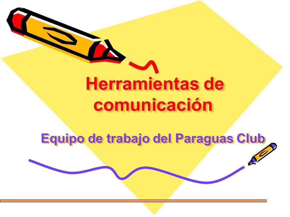Herramientas de comunicación Equipo de trabajo del Paraguas Club