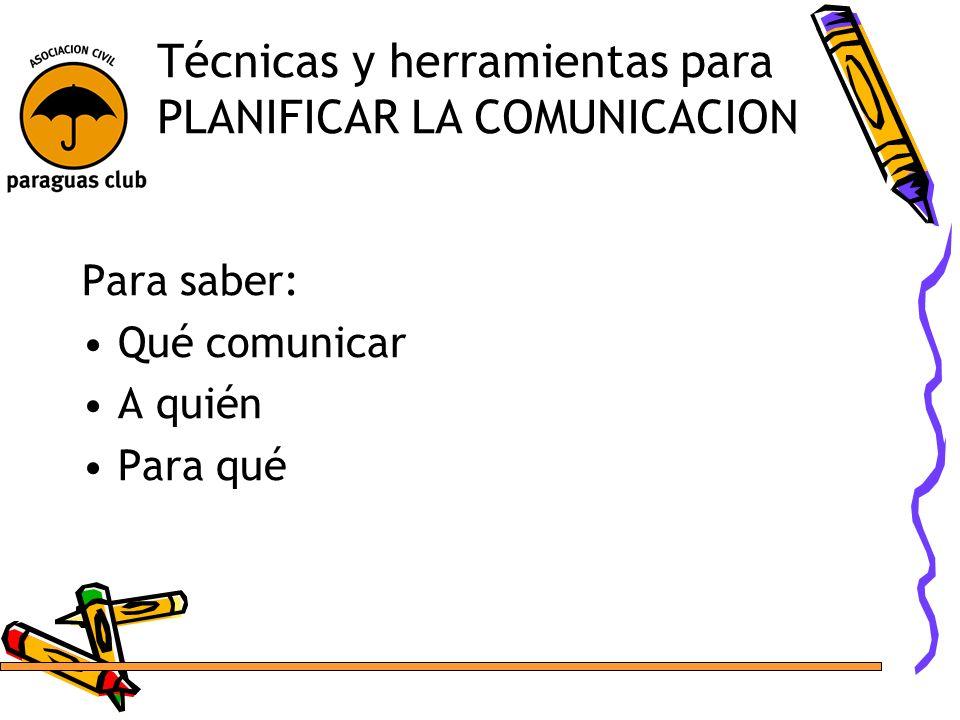 Técnicas y herramientas para PLANIFICAR LA COMUNICACION