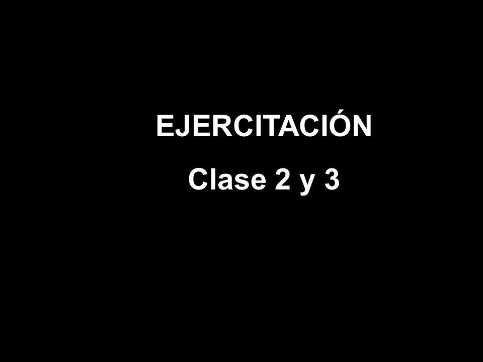 EJERCITACIÓN Clase 2 y 3