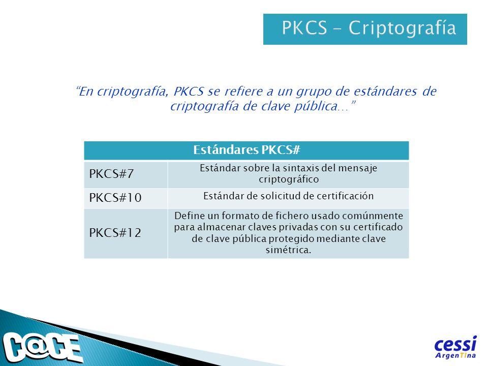 PKCS - Criptografía Estándares PKCS# PKCS#7