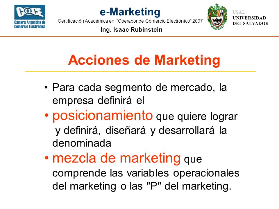 Acciones de Marketing Para cada segmento de mercado, la empresa definirá el.