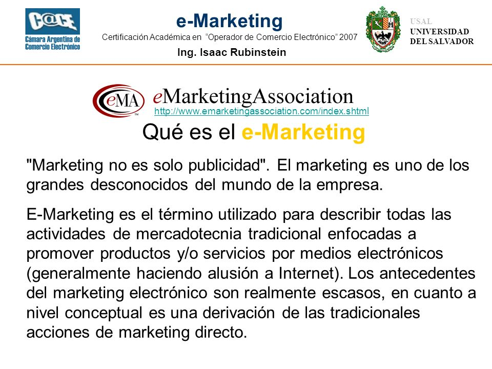http://www.emarketingassociation.com/index.shtml Qué es el e-Marketing.