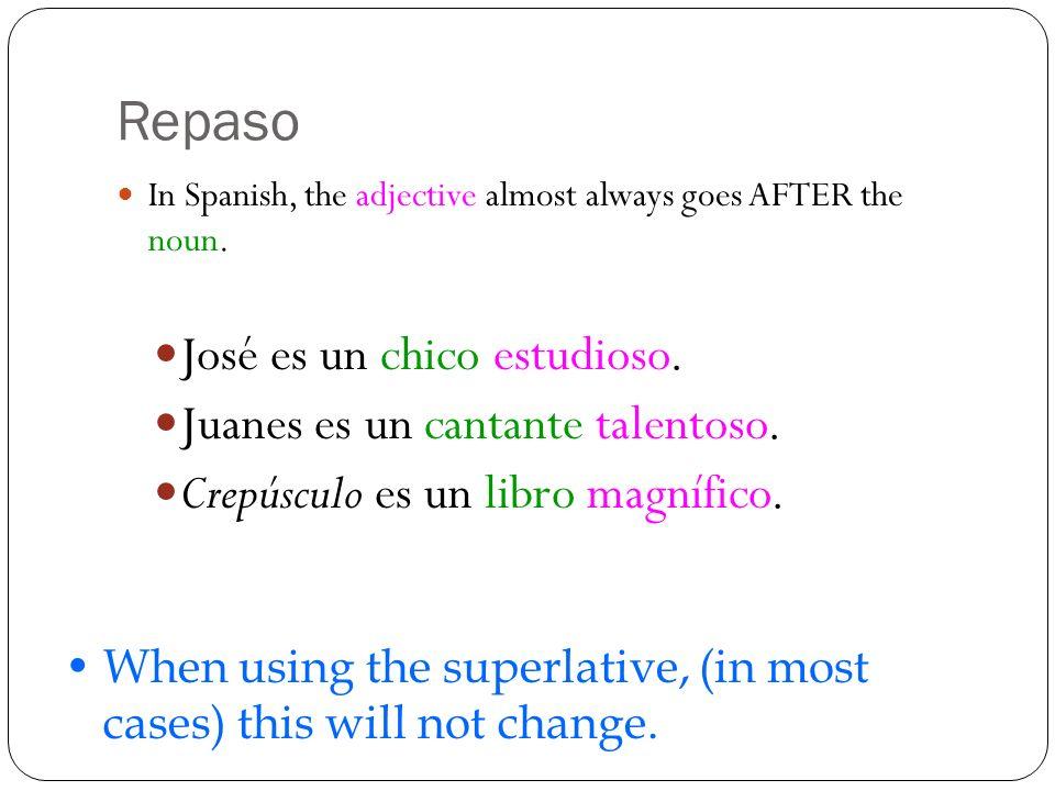 Repaso José es un chico estudioso. Juanes es un cantante talentoso.