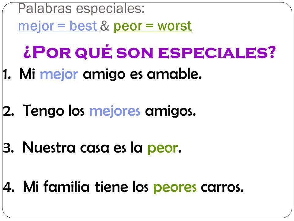 Palabras especiales: mejor = best & peor = worst