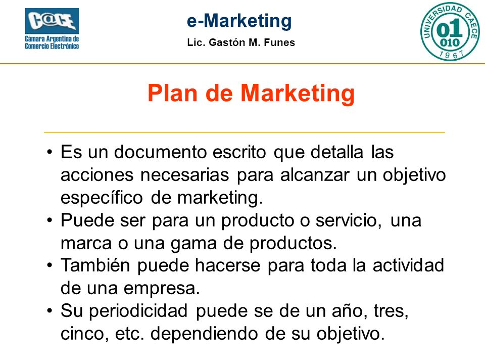 Plan de Marketing Es un documento escrito que detalla las acciones necesarias para alcanzar un objetivo específico de marketing.