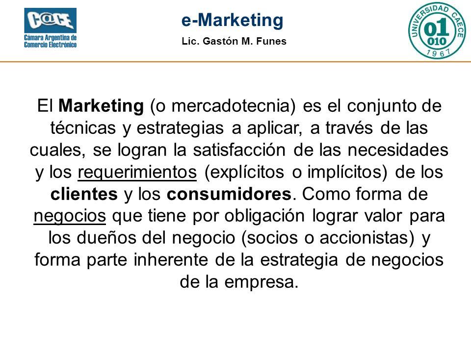 El Marketing (o mercadotecnia) es el conjunto de técnicas y estrategias a aplicar, a través de las cuales, se logran la satisfacción de las necesidades y los requerimientos (explícitos o implícitos) de los clientes y los consumidores.