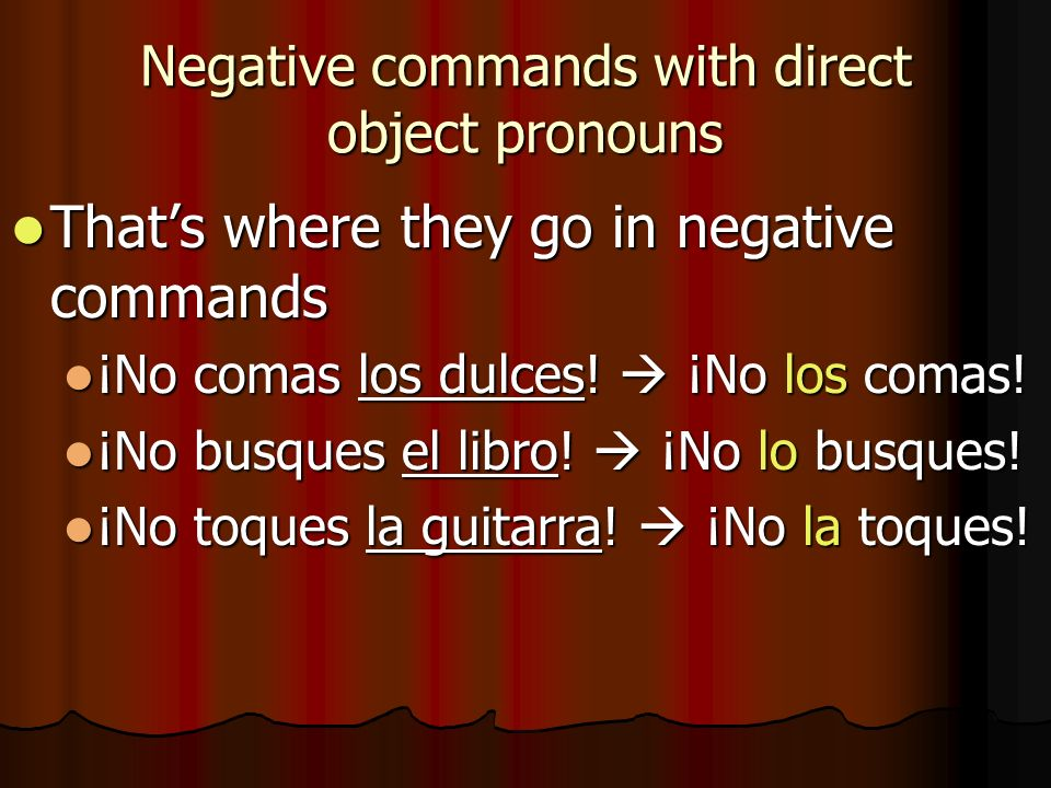 Negative commands with direct object pronouns