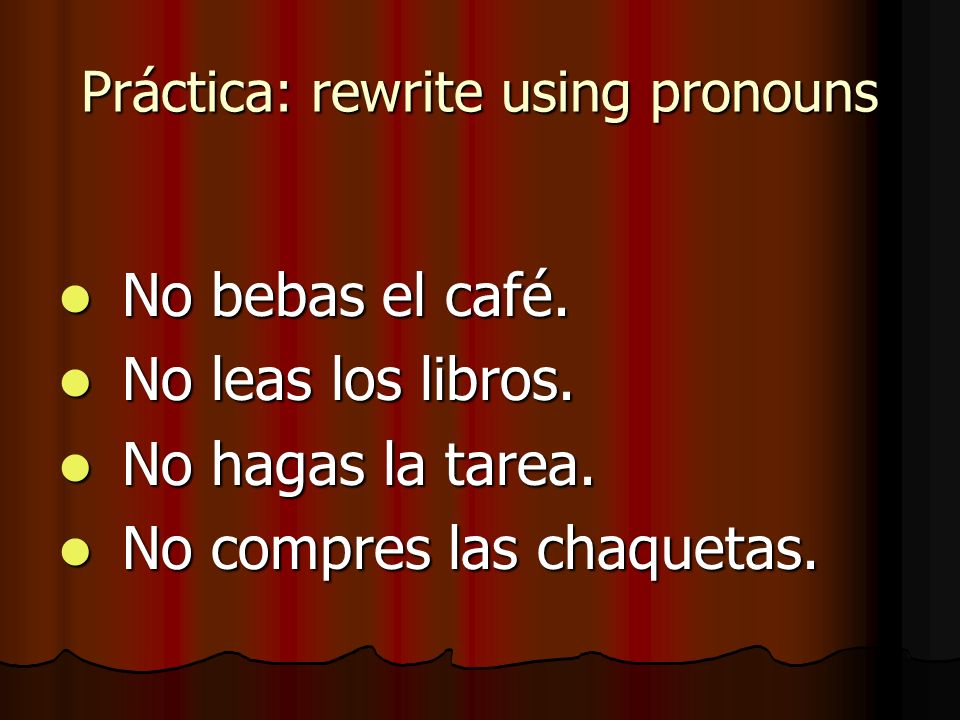 Práctica: rewrite using pronouns