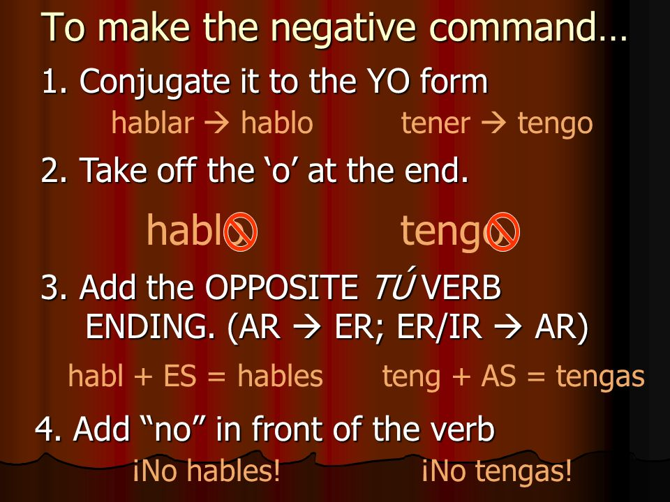 To make the negative command…