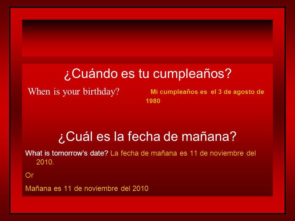 ¿Cuándo es tu cumpleaños Mi cumpleaños es el 3 de agosto de 1980