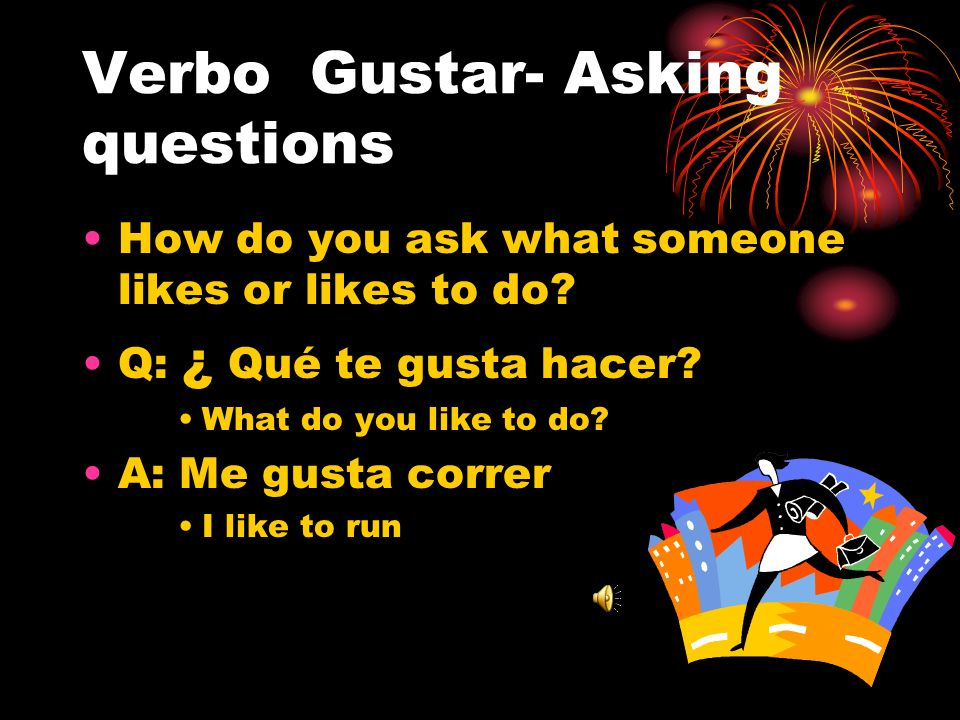 Verbo Gustar- Asking questions