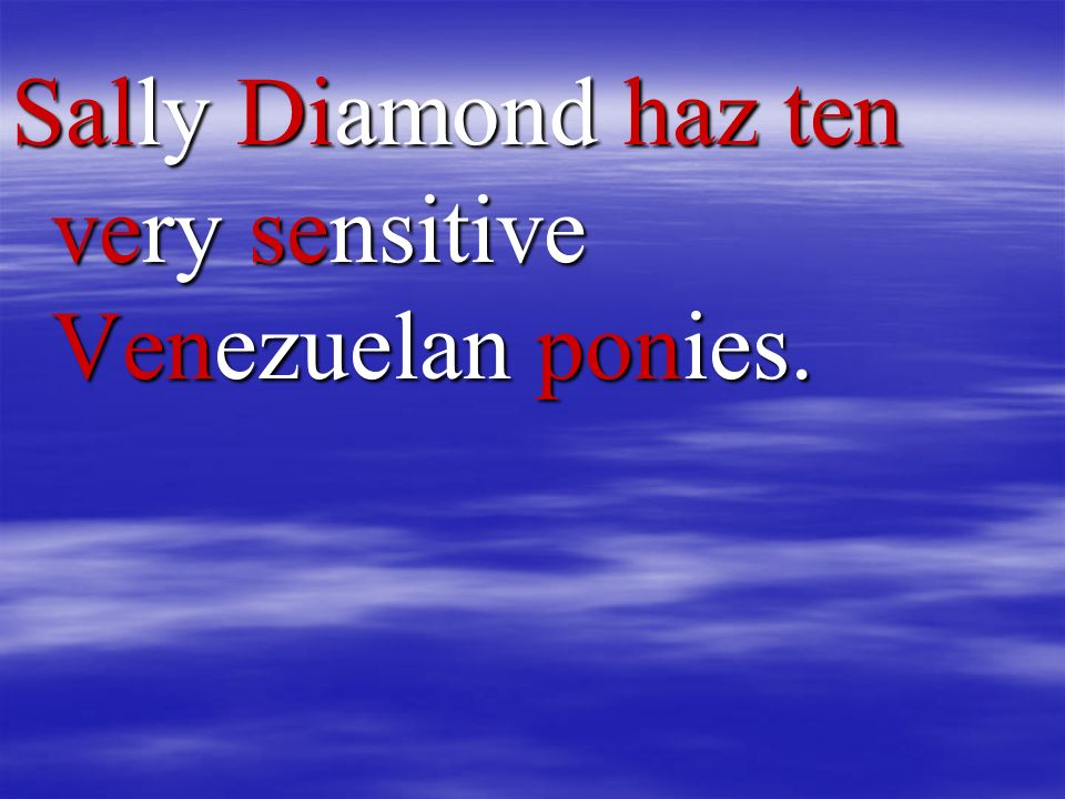 Sally Diamond haz ten very sensitive Venezuelan ponies.