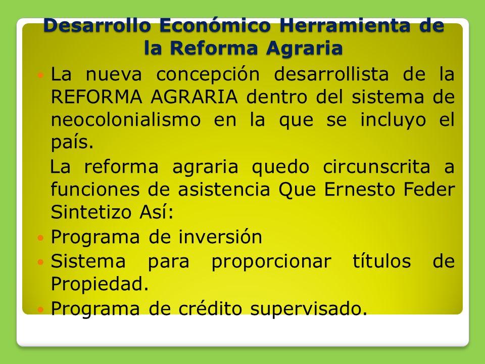 Desarrollo Económico Herramienta de la Reforma Agraria