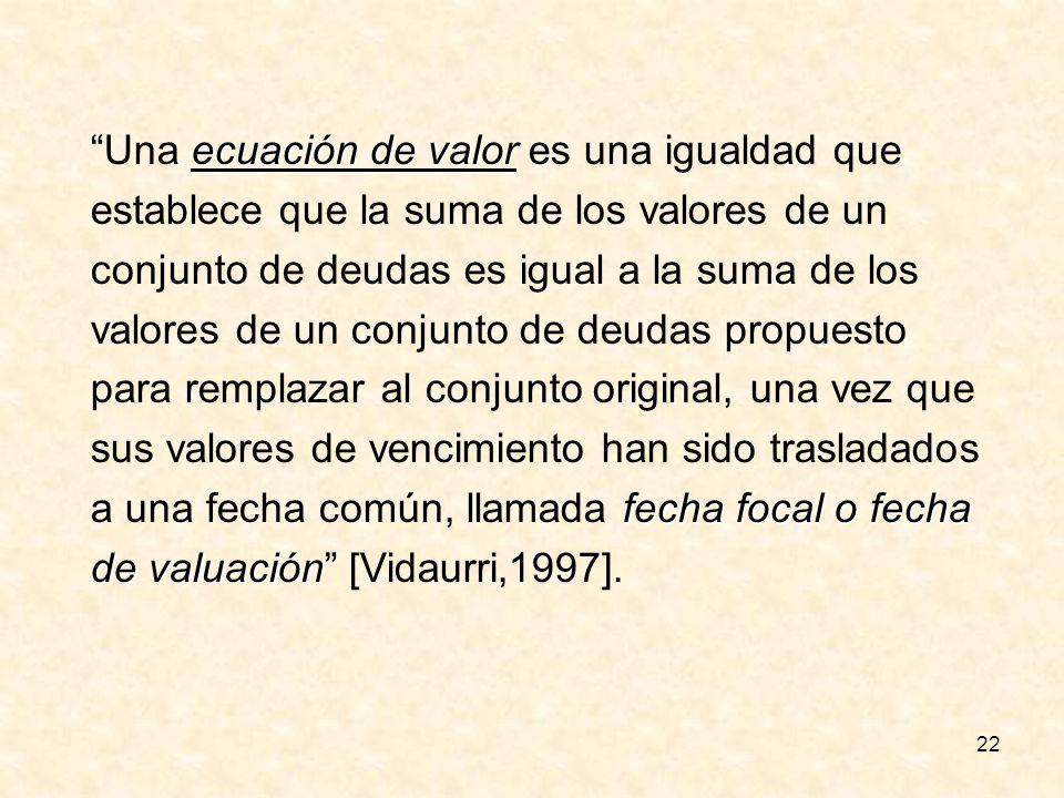 Una ecuación de valor es una igualdad que