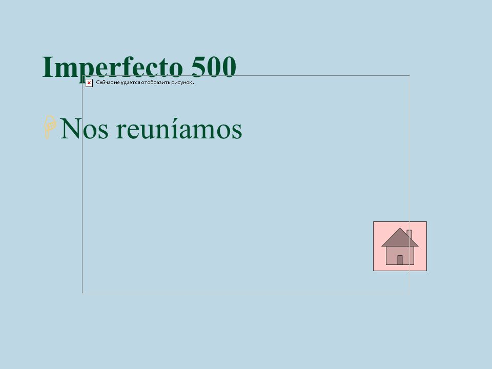 Imperfecto 500 Nos reuníamos