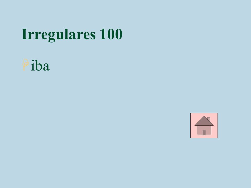Irregulares 100 iba