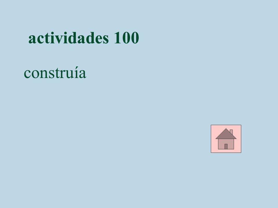 actividades 100 construía